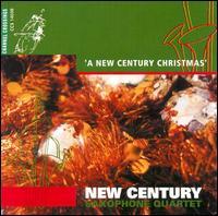 A New Century Christmas - New Century Saxophone Quartet