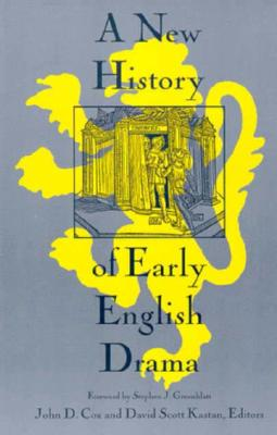 A New History of Early English Drama - Cox, John (Editor), and Kastan, David Scott (Editor), and Greenblatt, Stephen (Foreword by)