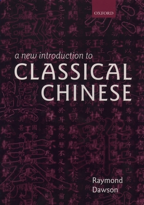 A New Introduction to Classical Chinese - Dawson, Raymond