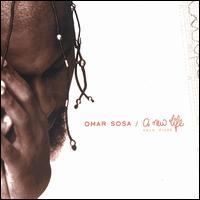 A New Life - Omar Sosa