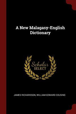 A New Malagasy-English Dictionary - Richardson, James