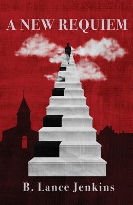 A New Requiem - Jenkins, B Lance