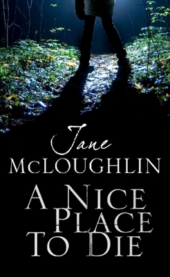 A Nice Place to Die - McLoughlin, Jane