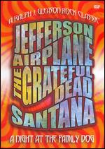 A Night at the Family Dog 1970: Santana, Grateful Dead, Jefferson Airplane -