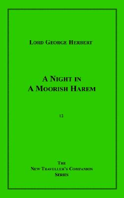 A Night in a Moorish Harem - Herbert, Lord George