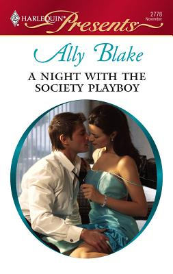 A Night with the Society Playboy - Blake, Ally