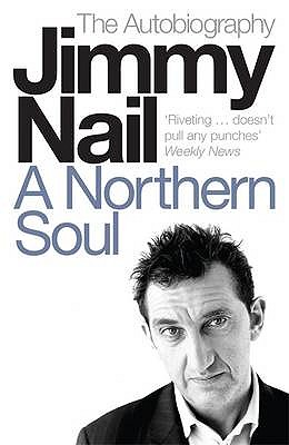 A Northern Soul: The Autobiography - Nail, Jimmy