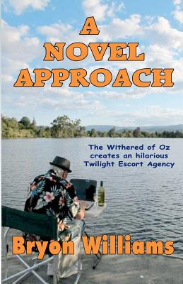 A Novel Approach - Williams, Bryon, and Morgan, Helen (Illustrator), and Jessop, Ruth (Photographer)