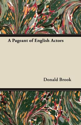 A Pageant of English Actors - Brook, Donald