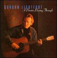 A Painter Passing Through - Gordon Lightfoot