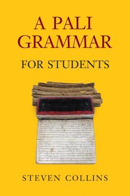 A Pali Grammar for Students - Collins, Steven, Dr.