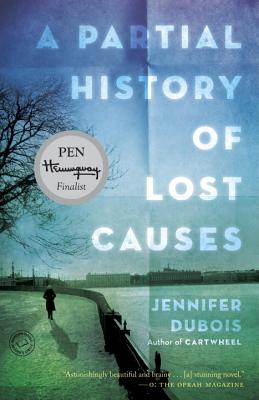 A Partial History of Lost Causes - DuBois, Jennifer