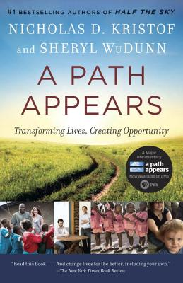 A Path Appears: Transforming Lives, Creating Opportunity - Kristof, Nicholas, and Wudunn, Sheryl