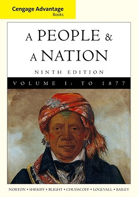 A People and a Nation, Volume I: A History of the United States: To 1877 - Norton, Mary Beth, and Sheriff, Carol, and Blight, David W