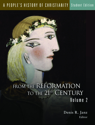 A People's History of Christianity, Volume 1: From the Early Church to the Reformation - Janz, Denis R (Editor)