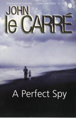 A Perfect Spy - Le Carre, John