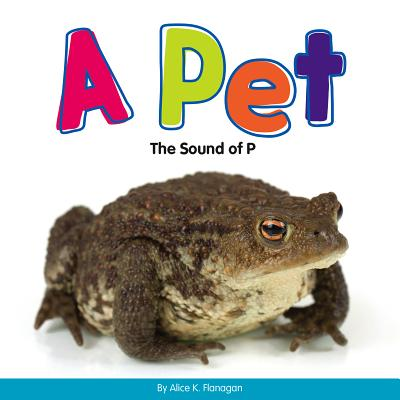 A Pet: The Sound of P - Flanagan, Alice K