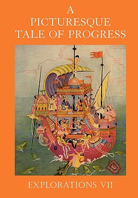 A Picturesque Tale of Progress: Explorations VII - Miller, Olive Beaupre