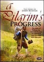 A Pilgrim's Progress: The Story of John Bunyan