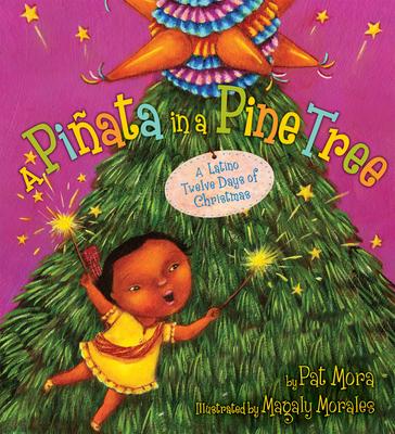 A Pinata in a Pine Tree: A Latino Twelve Days of Christmas - Mora, Pat