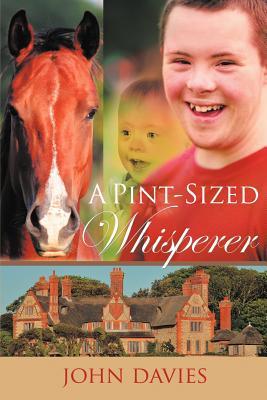 A Pint-Sized Whisperer - Davies, John