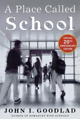 A Place Called School - Goodlad, John
