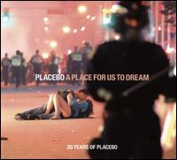 A Place for Us to Dream: 20 Years of Placebo - Placebo