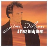A Place in My Heart - Jim Wilson