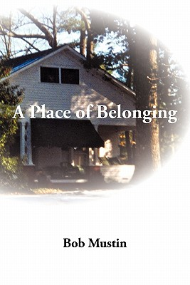 A Place of Belonging - Mustin, Bob