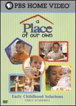 A Place of Our Own: Early Chilhood Solutions - Early Academics
