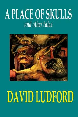 A Place of Skulls and Other Tales - Ludford, David