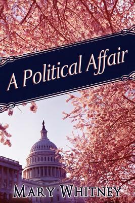 A Political Affair - Whitney, Mary