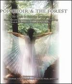 A Pop Choir & the Forest
