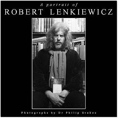A Portrait of Robert Lenkiewicz - Stokes, Philip (Photographer), and Mallet, F. (Editor), and Penwill, M. (Editor)