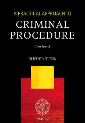 A Practical Approach to Criminal Procedure - Sprack, John