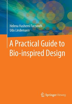 A Practical Guide to Bio-Inspired Design - Hashemi Farzaneh, Helena, and Lindemann, Udo