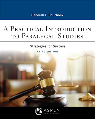 A Practical Introduction to Paralegal Studies: Strategies for Success - Bouchoux, Deborah E