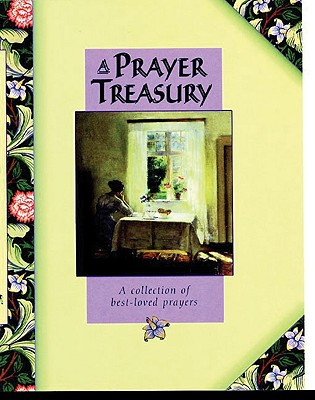 A Prayer Treasury: A Collection of Best-Loved Prayers - Lion Hudson Plc