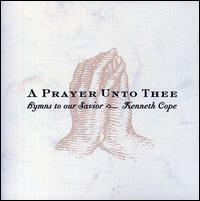 A Prayer Unto Thee - Kenneth Cope