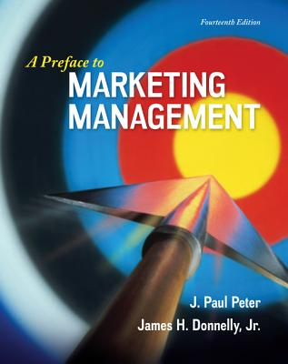 A Preface to Marketing Management - Peter, J. Paul, and Donnelly, James H., Jr.