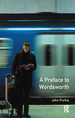 A Preface to Wordsworth - Purkis, John