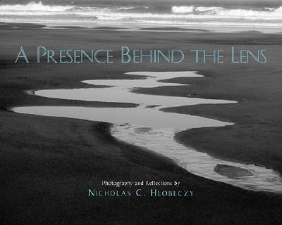 A Presence Behind the Lens - Hlobeczy, Nicholas C, and Last, First