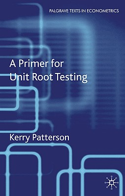 A Primer for Unit Root Testing - Patterson, Kerry