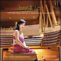 A Private Organ Recital in Walt Disney Concert Hall - Jung-A Lee (organ)