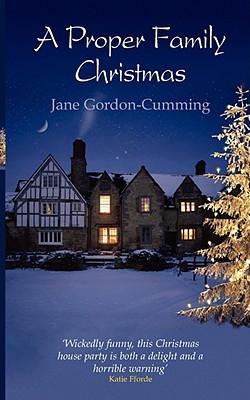 A Proper Family Christmas - Gordon-Cumming, Jane