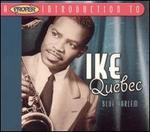A Proper Introduction to Ike Quebec: Blue Harlem