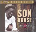 A Proper Introduction to Son House: Delta Blues