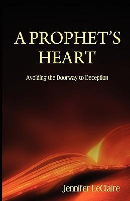 A Prophet's Heart - LeClaire, Jennifer