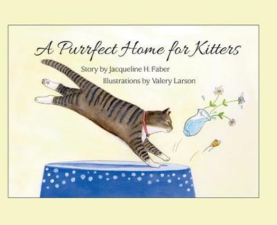 A Purrfect Home for Kitters - Faber, Jacqueline H