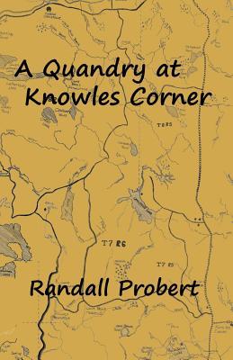 A Quandry at Knowles Corner - Probert, Randall